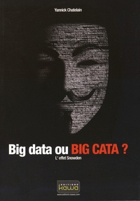 Big data ou big cata ?- L'effet Snowden - Yannick Chatelain |