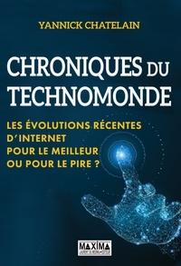 Yannick Chatelain - Chroniques du Technomonde - Les évolutions recentes d'internet, pour le meilleur ou pour le pire ?.