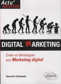 Yannick Chatelain - Digital warketing - Créer et développer son marketing digital.