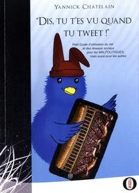 Dis, tu tes vu quand tu tweet! - Petit guide dutilisation du net et des réseaux sociaux pour les malpolitiques, mais aussi pour les autres.pdf