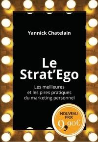 Yannick Chatelain - Le Strat'Ego - Les meilleures et les pires pratiques de marketing personnel.