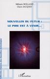 Yannick Chatelain - Nouvelles du futur : Le pire est à venir....