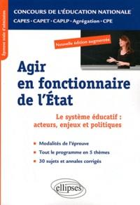 Yannick Clavé - Agir en fonctionnaire de l'Etat - Epreuve orale d'admission CAPES, CAPET, CAPLP, Agrégation, CPE.