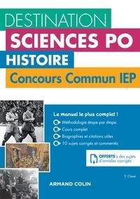 Yannick Clavé - Destination Sciences Po - Histoire Concours commun IEP - Cours, méthodologie, annales.