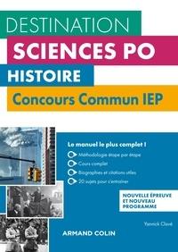 Yannick Clavé - Histoire  - Concours commun IEP - 2e éd. - Cours, méthodologie, annales.