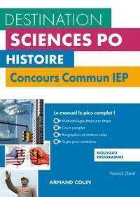 Yannick Clavé - Histoire - Concours commun IEP - 3e éd. - Nouveau programme.