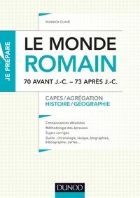 Yannick Clavé - Le monde romain de 70 av. J.-C. à 73 apr. J.-C. - Capes, Agrégation.