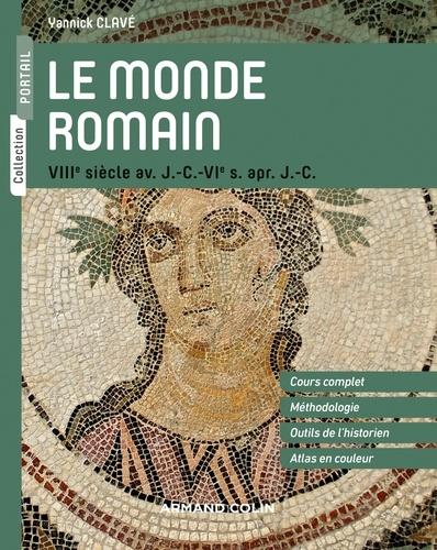 Yannick Clavé - Le monde romain - VIIIe siècle av. J.-C. - VIe s. après J.-C..