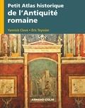 Yannick Clavé et Eric Teyssier - Petit atlas historique de l'Antiquité romaine - VIIIe s. av. J.-C.-VIIIe s. apr. J.-C..