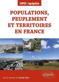 Yannick Clavé et Mark Bailoni - Populations, peuplement et territoires en France.