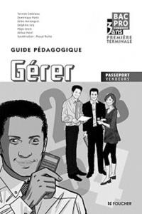 Yannick Cottineau et Dominique Harlé - Gérer, Bac Pro 1e, Tle : guide pédagogique.