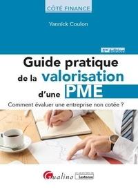 Yannick Coulon - Guide pratique de la valorisation d'une PME - Comment évaluer une entreprise non cotée ?.