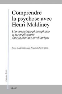 Yannick Courtel - Comprendre la psychose avec Henri Maldiney - L'anthropologie philosophique et ses implications dans la pratique psychiatrique.
