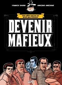 Yannick Dahan et  Amazing Améziane - Devenir mafieux.