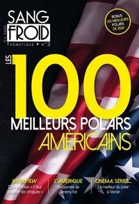 Yannick Dehée - Sang-froid Thématique Hors-série N° 3 : Les 100 meilleurs polars américains.