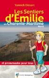 Yannick Dissart - Les sentiers d'Emilie en Charente Maritime Nord - 18 promenades pour tous.
