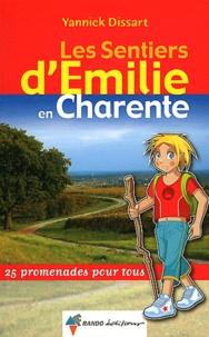 Yannick Dissart - Les Sentiers d'Emilie en Charente - 25 promenades pour tous.