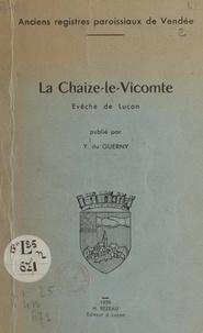 Yannick du Guerny et  Collectif - La Chaize-le-Vicomte - Évêché de Luçon, Sénéchaussée de Poitiers.