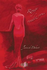 Yannick Dubart - Rouge rendez-vous.