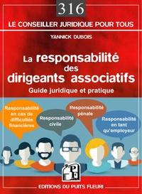 La responsabilité des dirigeants associatifs - Yannick Dubois |