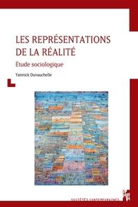Yannick Duvauchelle - Les représentations de la réalité - Etude sociologique.