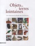 Yannick Essertel - Objets des terres lointaines - Histoire de vie des missionnaires dans les collections du Musée des Confluences.