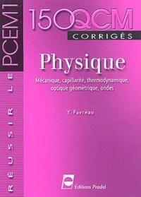Yannick Favreau - Physique : mécanique, capillarité, thermodynamique, optique géométrique, ondes - 150 QCM corrigés.