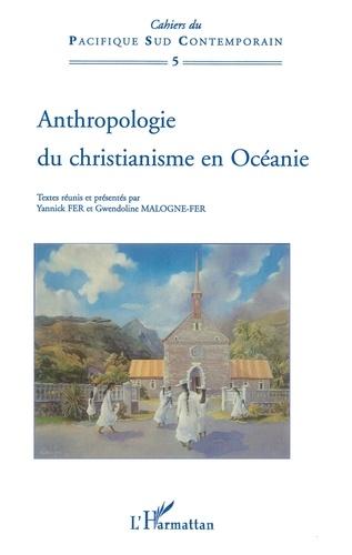 Yannick Fer et Gwendoline Malogne-Fer - Anthropologie du christianisme en Océanie.