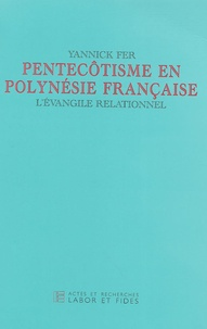 Yannick Fer - Pentecôtisme en Polynésie française - L'Evangile relationnel.