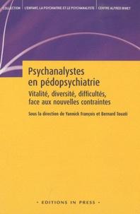 Yannick François et Bernard Touati - Psychanalystes en pédopsychiatrie - Vitalité, diversité, difficultés, face aux nouvelles contraintes.