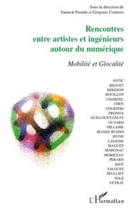 Yannick Fronda et Grégoire Courtois - Rencontres entre artistes et ingénieurs autour du numérique - Mobilité et Glocalité.