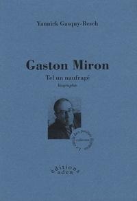 Yannick Gasquy-Resch - Gaston Miron - Tel un naufragé.