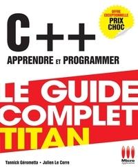 Yannick Gerometta - C++, apprendre et programmer : Le guide complet Titan.