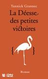Yannick Grannec - La déesse des petites victoires.