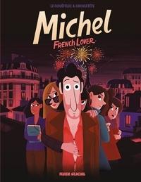 Yannick Grossetête et Arnaud Le Gouëfflec - Michel Tome 1 : French Lover.