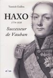 Yannick Guillou - Haxo (1774-1838) - Successeur de Vauban.