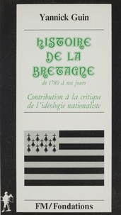 Yannick Guin - Histoire de la Bretagne - Contribution à la critique de l'idéologie nationaliste.