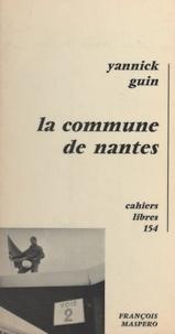 Yannick Guin - La commune de Nantes.