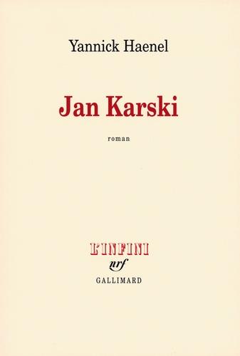 Yannick Haenel - Jan Karski.