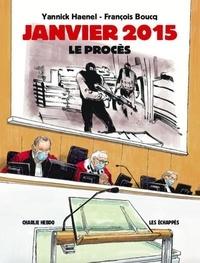 Yannick Haenel et François Boucq - Janvier 2015 Le Procès - Charlie Hebdo.