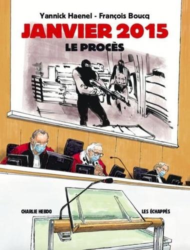 Janvier 2015 Le Procès. Charlie Hebdo