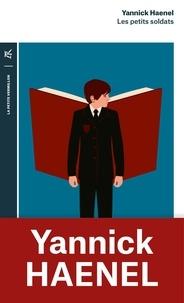 Yannick Haenel - Les petits soldats.