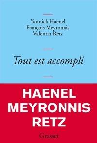Yannick Haenel et François Meyronnis - Tout est accompli.