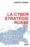 Yannick Harrel - La cyberstratégie russe.