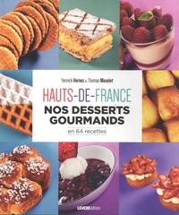 Yannick Hornez et Thomas Muselet - Hauts-de-France - Nos desserts gourmands en 64 recettes.
