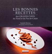 Yannick Hornez - Les bonnes recettes des grands chefs du Nord et du Pas-de-Calais.