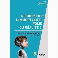 Yannick Imbert - Rechercher l'immortalité, folie ou réalité ? - Le défi du transhumanisme.