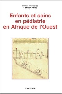 Yannick Jaffré - Enfants et soins en pédiatrie en Afrique de l'Ouest.