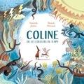 Yannick Jaulin et Benoît Perroud - Coline ou les couleurs du temps.