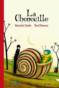 Yannick Jaulin et Toni Demuro - La cheneuille.
